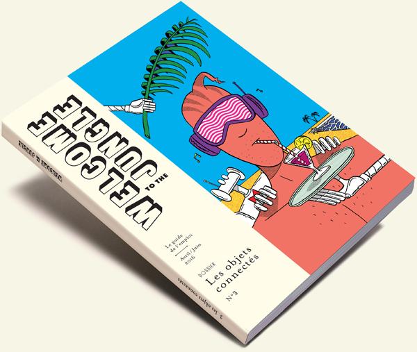 Le magazine qui explore la jungle de l'emploi #3 | Dossier spécial Objets connectés